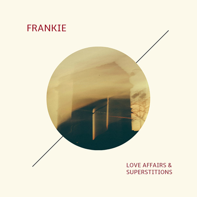 Frankie - Love Affairs & Superstitions
