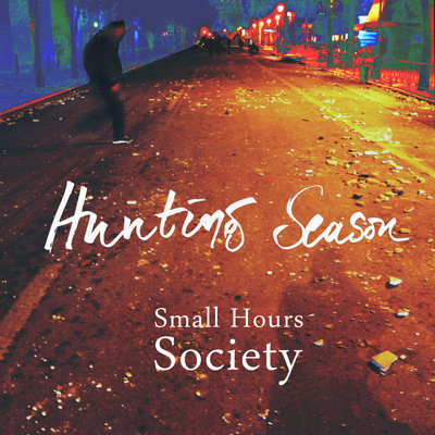 Small Hours Society - Hunting Season