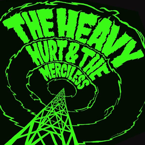 The Heavy - Hurt And The Merciless