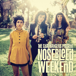Coathangers - Nosebleed Weekend