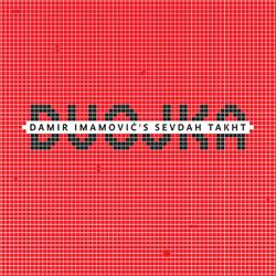 Damir Imamović's Sevdah Takht - Dvojka