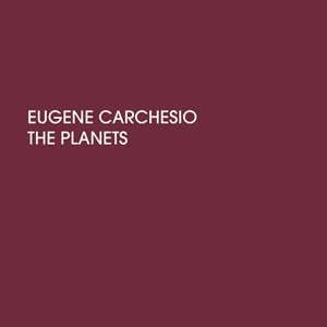 Eugene Carchesio - The Planets