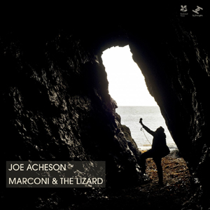 Joe Acheson - Marconi & The Lizard