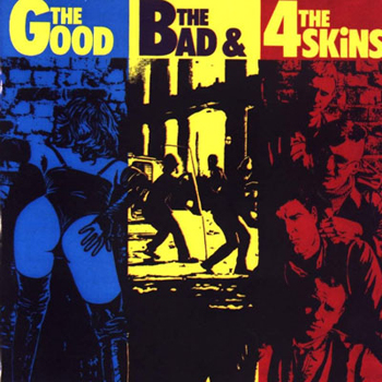 The Good The Bad And The 4-Skins