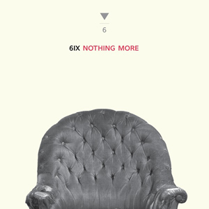 6ix - Nothing More