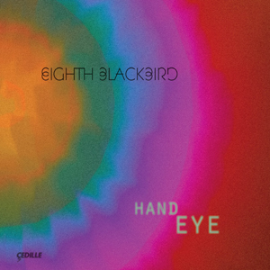 Eighth Blackbird - Hand Eye