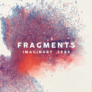 Fragments - Imaginary seas