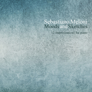 Sebastiano Meloni - Moods and Sketches