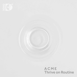 American Contemporary Music Ensemble - Thrive on Routine