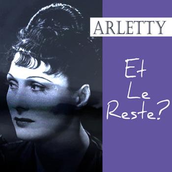 Arletty - Et Le Reste?