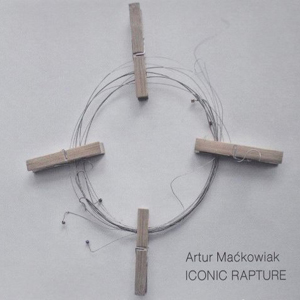 Artur Mackowiak - Iconic Rapture