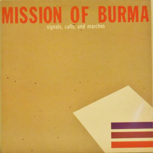 "MISSION OF BURMA – ""That's When I Reach For My Revolver"""