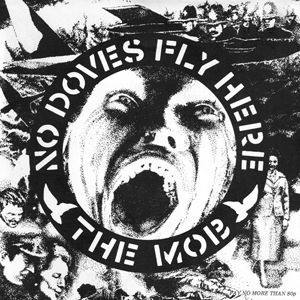 "THE MOB – ""No Doves Fly Here"""