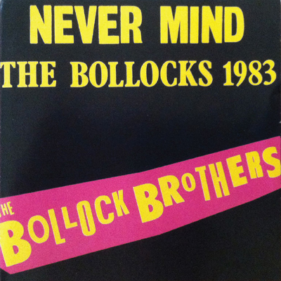 BOLLOCK BROTHERS: Never mind the bollocks here's the 1983