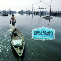 DIRTY DOZEN BRASS BAND – What's going on