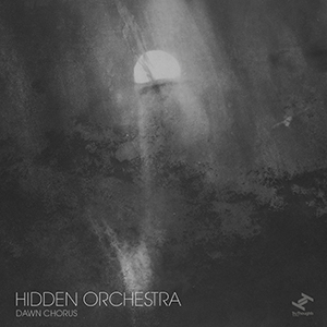 Hidden Orchestra - Dawn Chorus