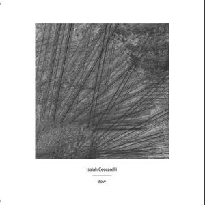 Isaiah Ceccarelli - Bow