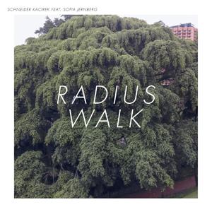 Schneider Kacirek - Radius Walk