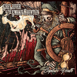 Grey River & The Smokey Mountain - Captain Death