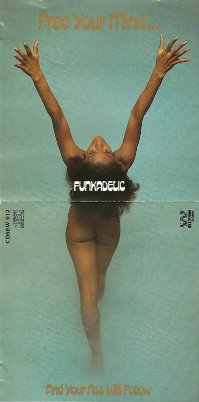Funkadelic ‎– Free Your Mind And Your Ass Will Follow