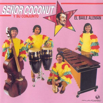 Señor Coconut Y Su Conjunto - El Baile Alemán