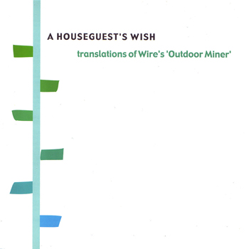 Various - A houseguest's wish: Τranslations of Wire's 'Outdoor miner'