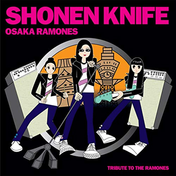 Shonen Knife - Osaka Ramones: A Tribute To The Ramones