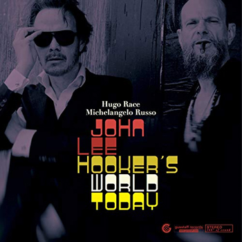 Hugo Race, Michelangelo Russo - John Lee Hooker's World Today