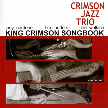 Crimson Jazz Trio - King Crimson Songbook, Volume 1