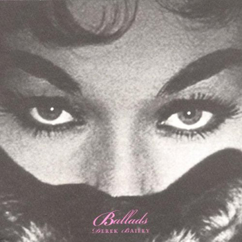 Derek Bailey - Ballads