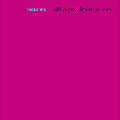 Masonna - All Live Recordings at my Room