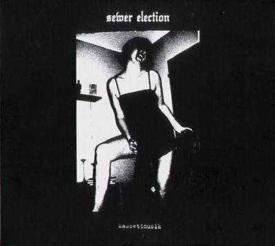 Sewer Election - Kassettmusik