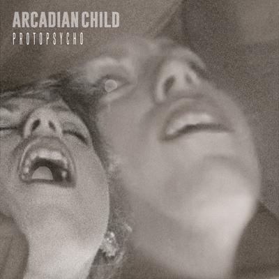 Arcadian Child - Protopsycho
