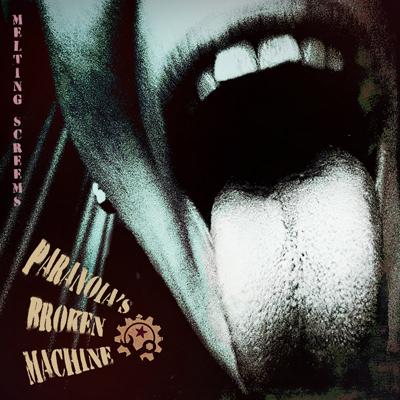 Paranoia's Broken Machine - Melting Screams