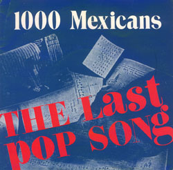 1000 Mexicans - Last pop song