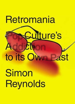 Simon Raynolds Retromania