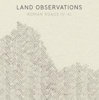 Land Observations - Roman Roads IV - XI