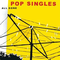Pop Singles - All Gone