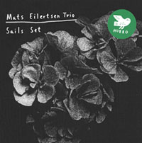 Mats Eilertsen Trio - Sails Set