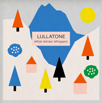 Lullatone - While Winter Whispers