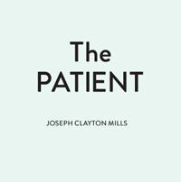 Joseph Clayton Mills - The Patient