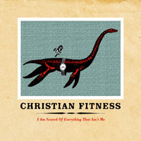 Christian Fitness - I Am Scared of Everything