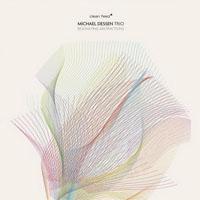 Michael Dessen Trio - Resonating Abstractions