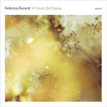 Federico Durand - A Trav+σs Del Espejo