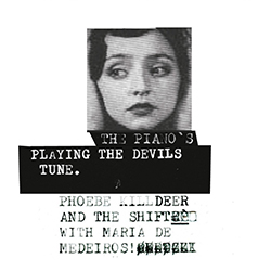 Phoebe Killdeer - The Pianos Playing the Devils Tune