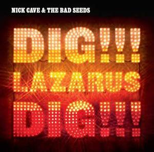 Nick Cave Dig Lazarus
