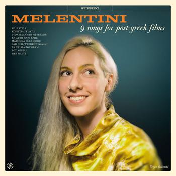 Μelentini - 9 Songs For Post-Greek Films
