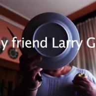 My friend Larry Gus