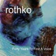 Rothko-Forty years to find a voice