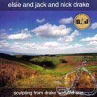 Elsie and Jack and Nick Drake